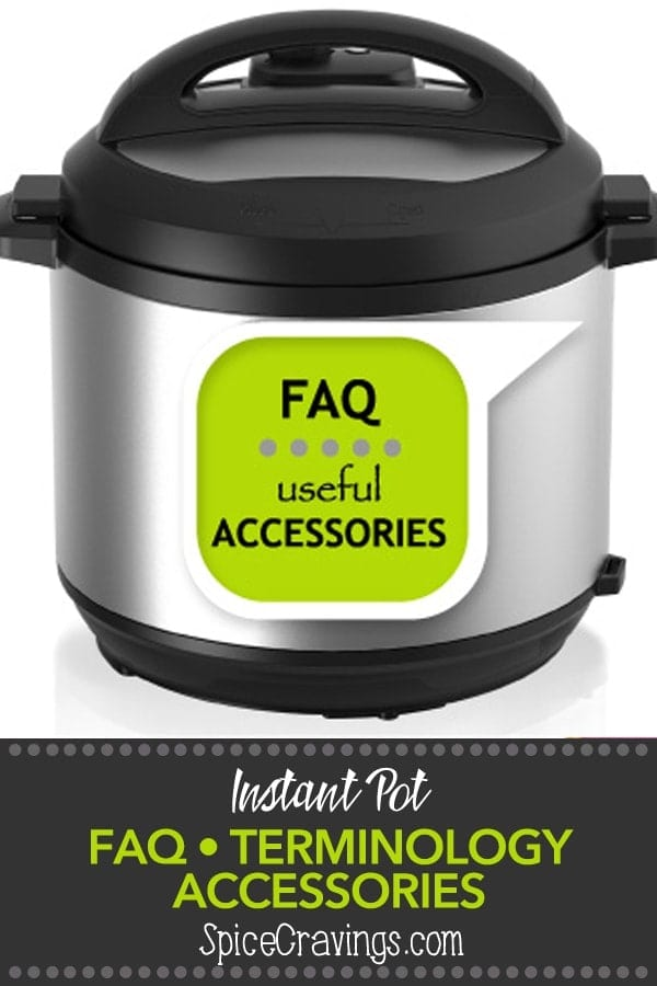This page, Instant Pot FAQ and Accessories, addresses commonly asked questions, terminology and accessories recommendations for all my fellow home cooks.#spicecravings #instantpot #accessories #foodblogger #foodblog