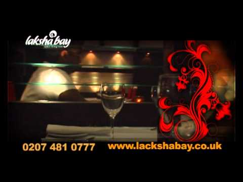 Laksha Bay  ( london Wapping E1W 2RW)