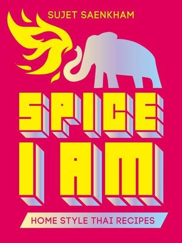 Spice I Am: Home Style Thai Recipes