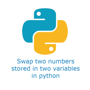 swap two numbers stored in two variables in python