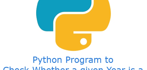 Python Program to Check Whether a given Year is a Leap Year or not