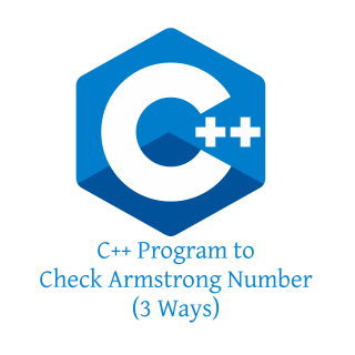 C++ Program to Check Armstrong Number (3 Ways)