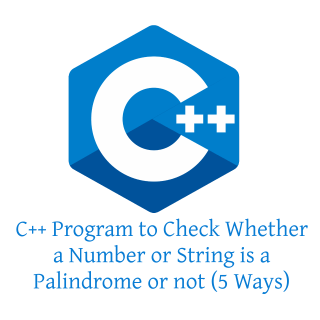 C++ Program to Check Whether a Number or String is a Palindrome or not (5 Ways)