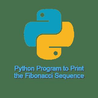 Python Program to Print the Fibonacci Sequence