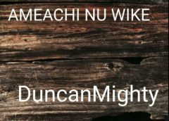 Download Amaechi Nu Wike By Duncan Mighty