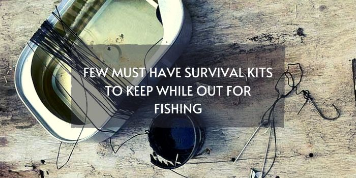 Survival Kits for Fishing
