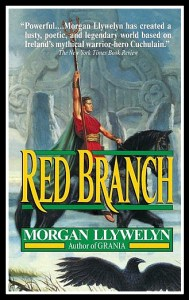 Red Branch. A Novel, by Morgan Llywelyn. 1989