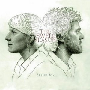Strict Joy, by The Swell Season. 2009