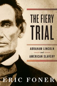 The Fiery Trial, by Eric Foner