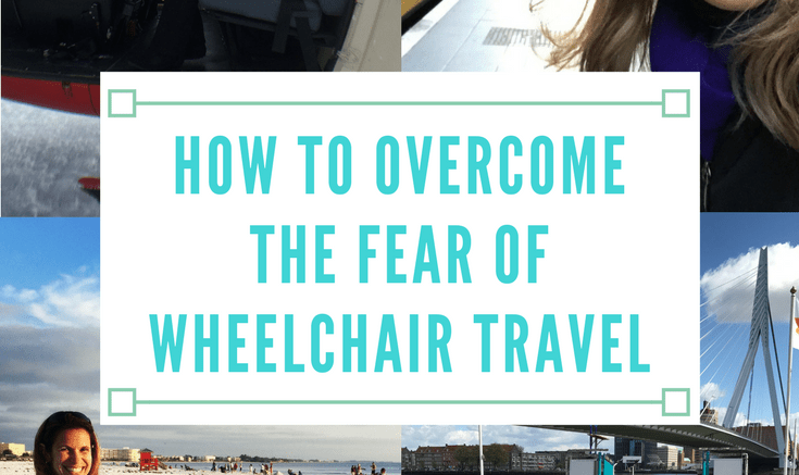 how to overcome the fear of wheelchair travel