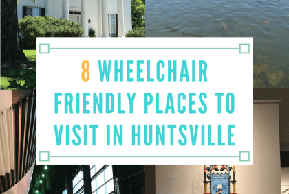 wheelchair friendly places to visit in huntsville