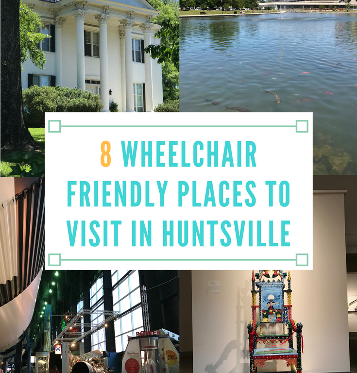 8 Wheelchair Friendly Places to Visit in Huntsville