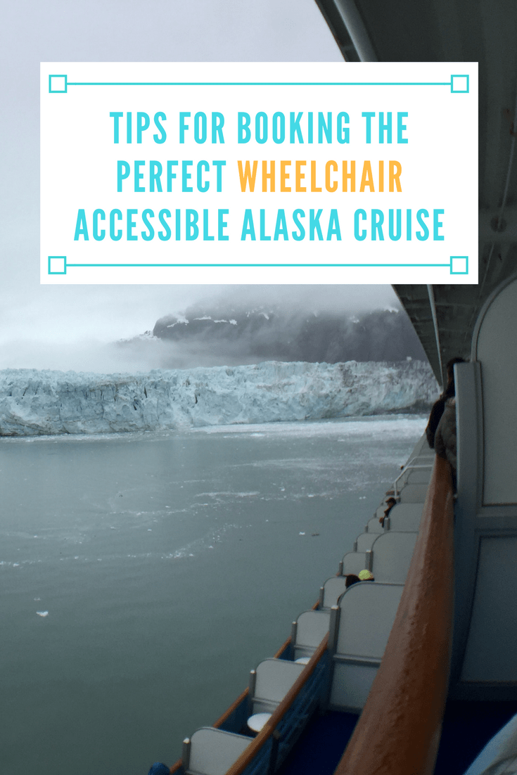 Tips for Booking the Perfect Wheelchair Accessible Alaska Cruise