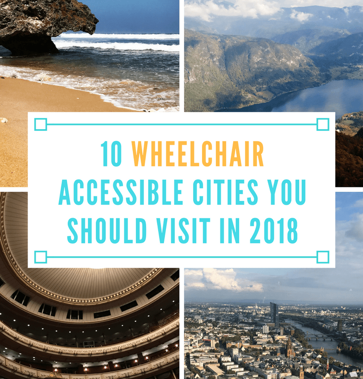 10 Wheelchair Accessible Cities You Should Visit in 2018