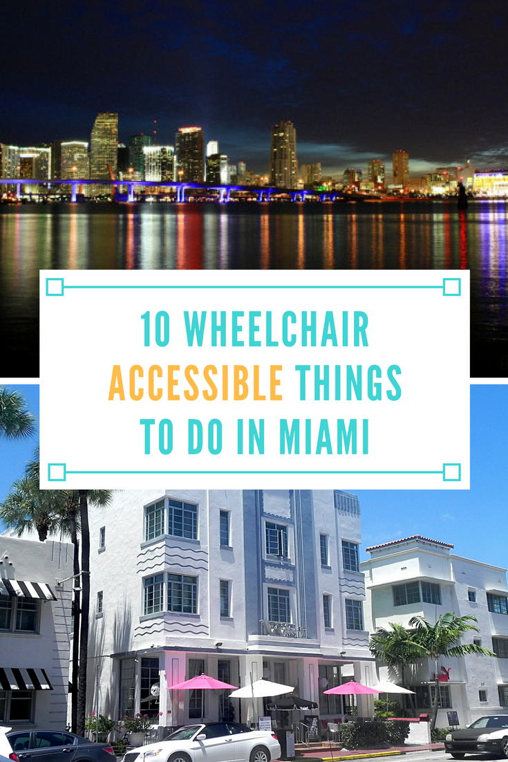 10 Wheelchair Accessible Things to Do in Miami