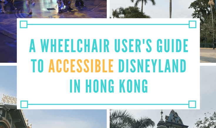 wheelchair user guide to accessible disneyland in hong kong