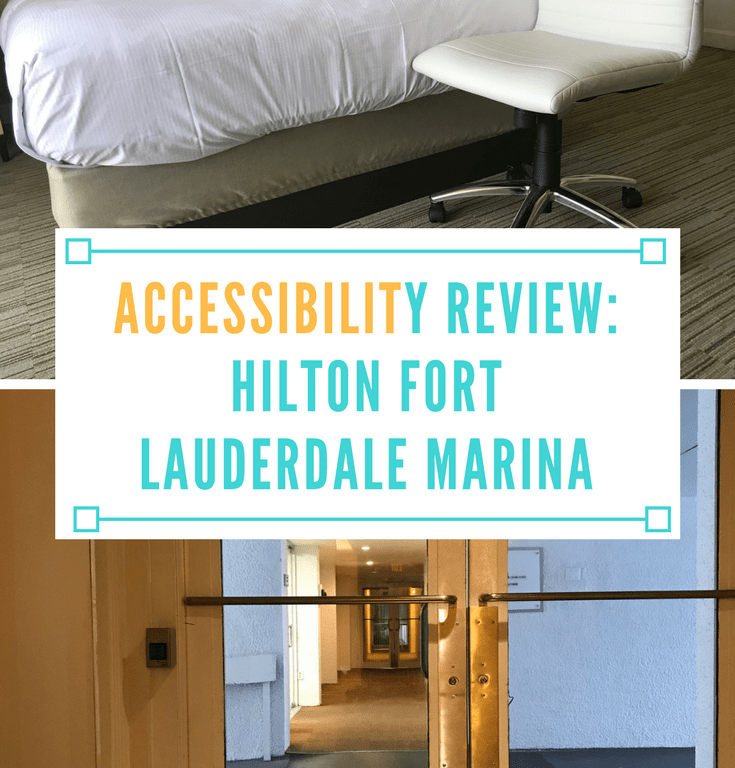 ACCESSIBILITY REVIEW: The Hilton Fort Lauderdale Marina