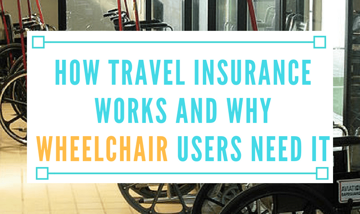 how travel insurance works and why wheelchair users need it
