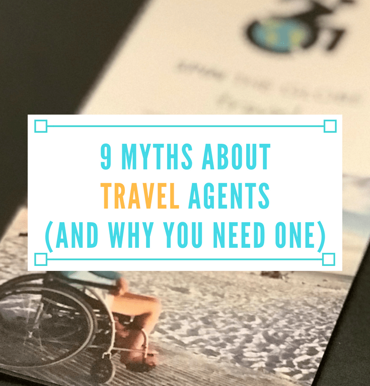 9 Myths About Travel Agents (and Why You Need One)