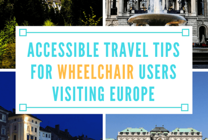 Accessible Travel Tips for Wheelchair Users Visiting Europe