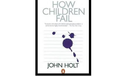 How Children Fail – John Holt