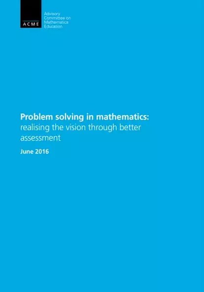 Problem Solving in mathematics: realising the vision through better assessment