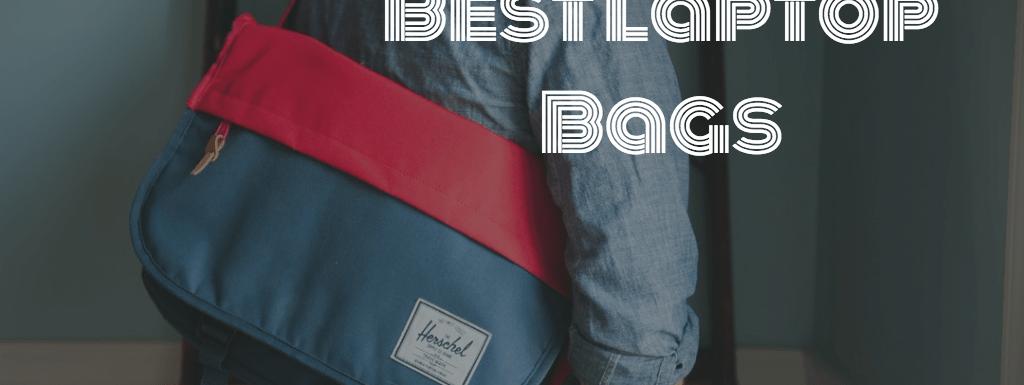 Best Laptop Bags of 2018