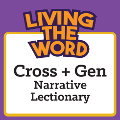 Cross+Gen Narrative Lectionary