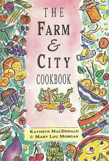 The Farm & City Cookbook