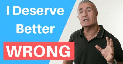 i deserve better