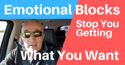 emotional blocks stop you getting what you want