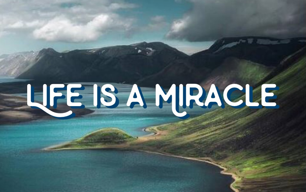 Life Is A Miracle Spiritual Crusade Life Is a Miracle
