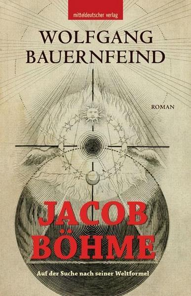 Jacob Böhme: Auf der Suche nach seiner Weltformel
