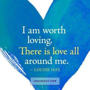 louise-hay-quotes-love-worth-loving-all-around-me