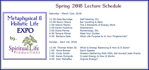 March-April Metaphysical and Holistic Life EXPO Lecture Schedule 2018
