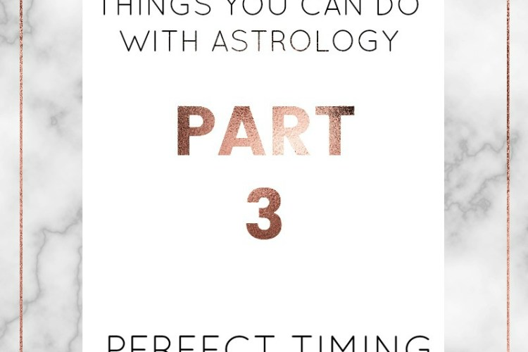 Amazing things you can do with astrology   Part 3: Perfect Timing