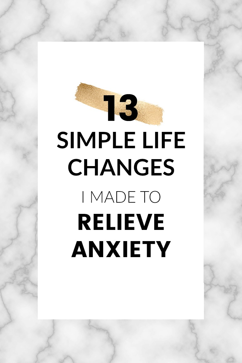 13 simple changes I made to relieve anxiety. Here are 13 actionable tips you can start putting into practice today to finally find the relief you've been looking for. Number one was the game changer for me.