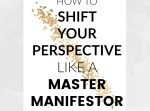 How to shift your perspective like a master manifestor. When it comes to the inevitable challenges we face in life, the law of relativity can help us to shift our perspective and transform situations so we no longer see them as 'bad'. Read the post to find out more about this universal law!
