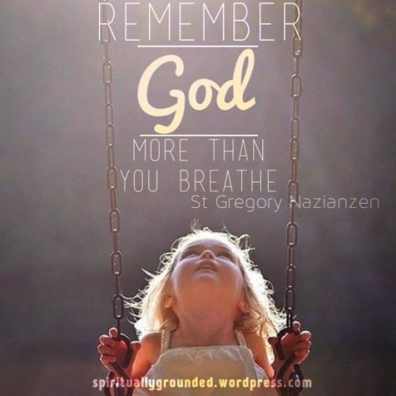 45-Remember God-Gregory Nazianzen
