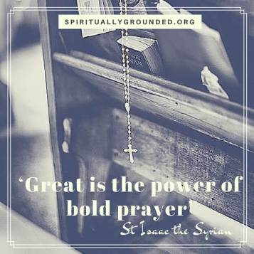 'Great is the power of bold prayer'