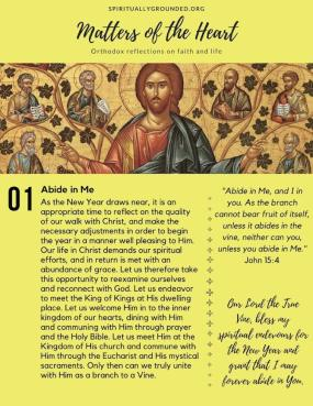 Abide In Me - A collection of Orthodox devotionals published weekly, each beginning with scripture and ending with a prayer.