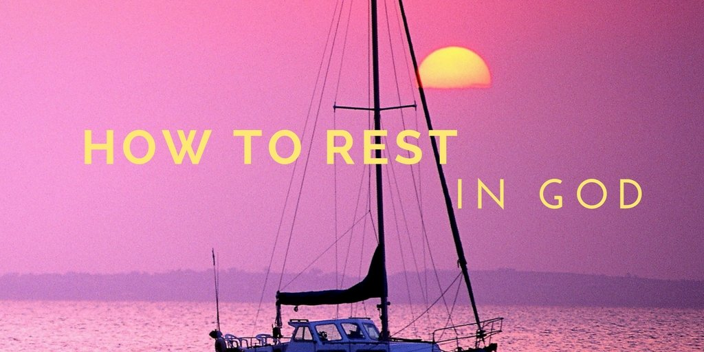Finding The Ultimate Rest In God
