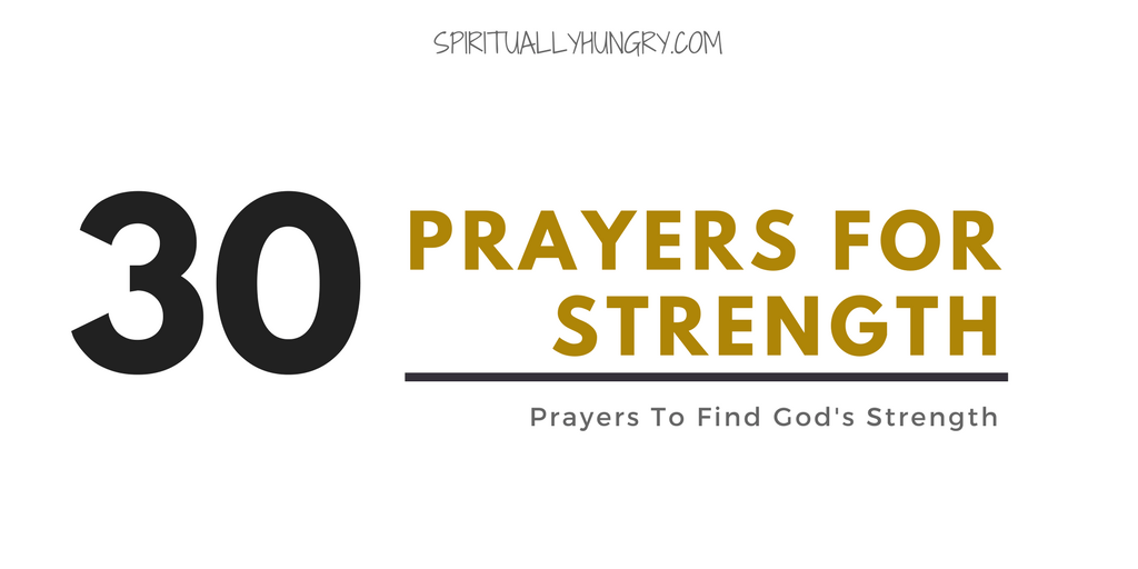 Prayer For Strength To Say Right Now - Spiritually Hungry