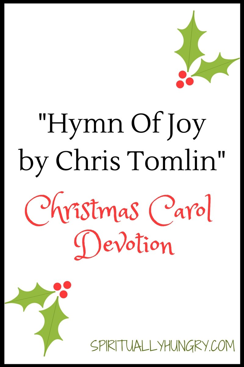A devotional based off the Christmas song Hymn of Joy. Celebrate God's creation in this 2nd devotion in the 25 days of Christmas Worship Song Devotions!