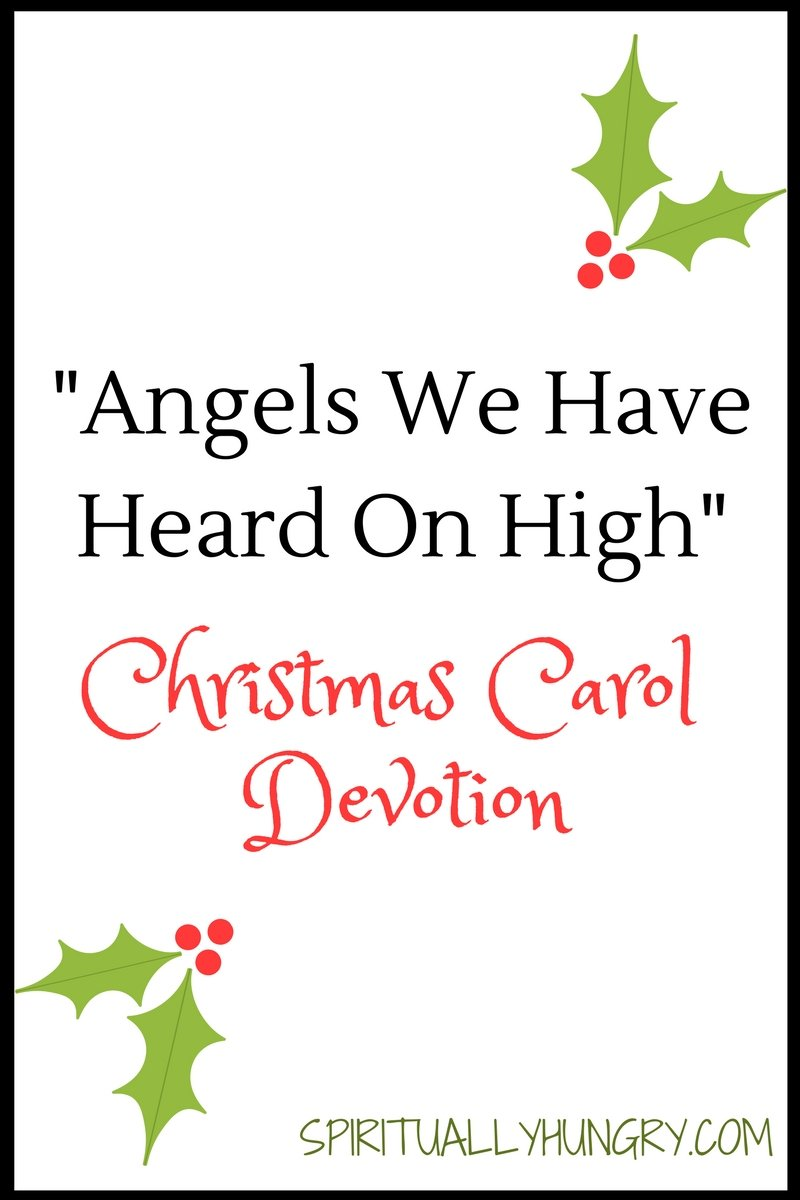 A devotional based off the Christmas worship song Angels We Have Heard On High. Day 6 of the 25 Days of Christmas Worship Song Devotions.
