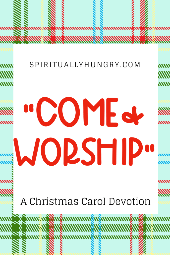 Come And Worship Devotion | Christmas Devotions | Christmas Devotional