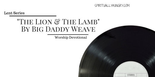 """""""The Lion And The Lamb"""" Worship Devotional"""