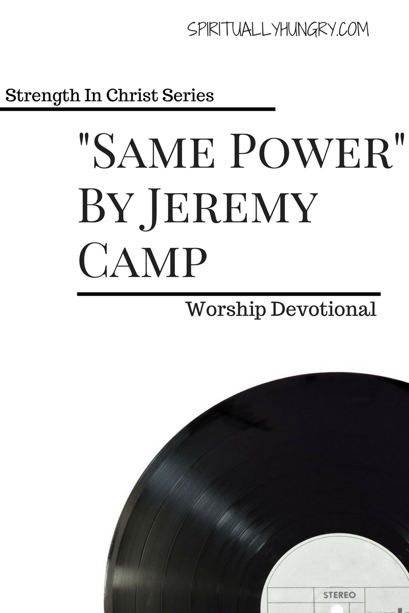 How well do you live in the reality that Jesus' power lives in and through you? Spend a few moments aligning your heart and mind on the beautiful fact that God is with you always. Same Power by Jeremy Camp worship song included in the post!