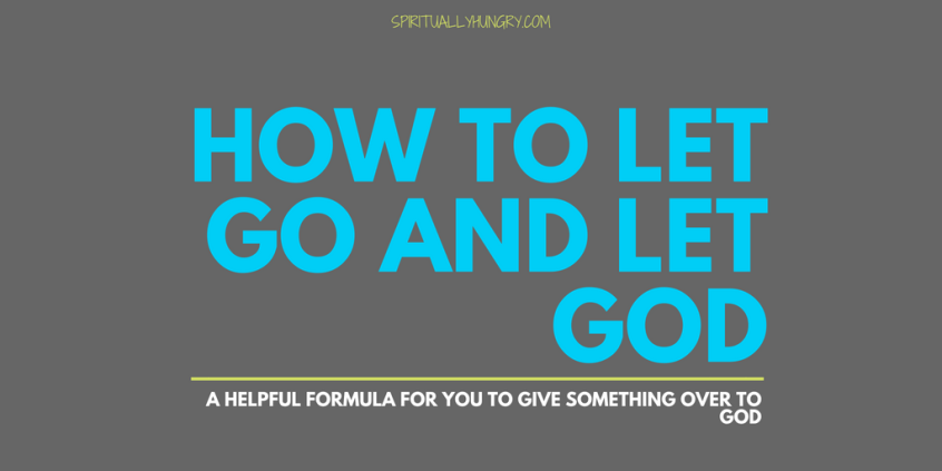 How to let go and let god take over | How do I let God take