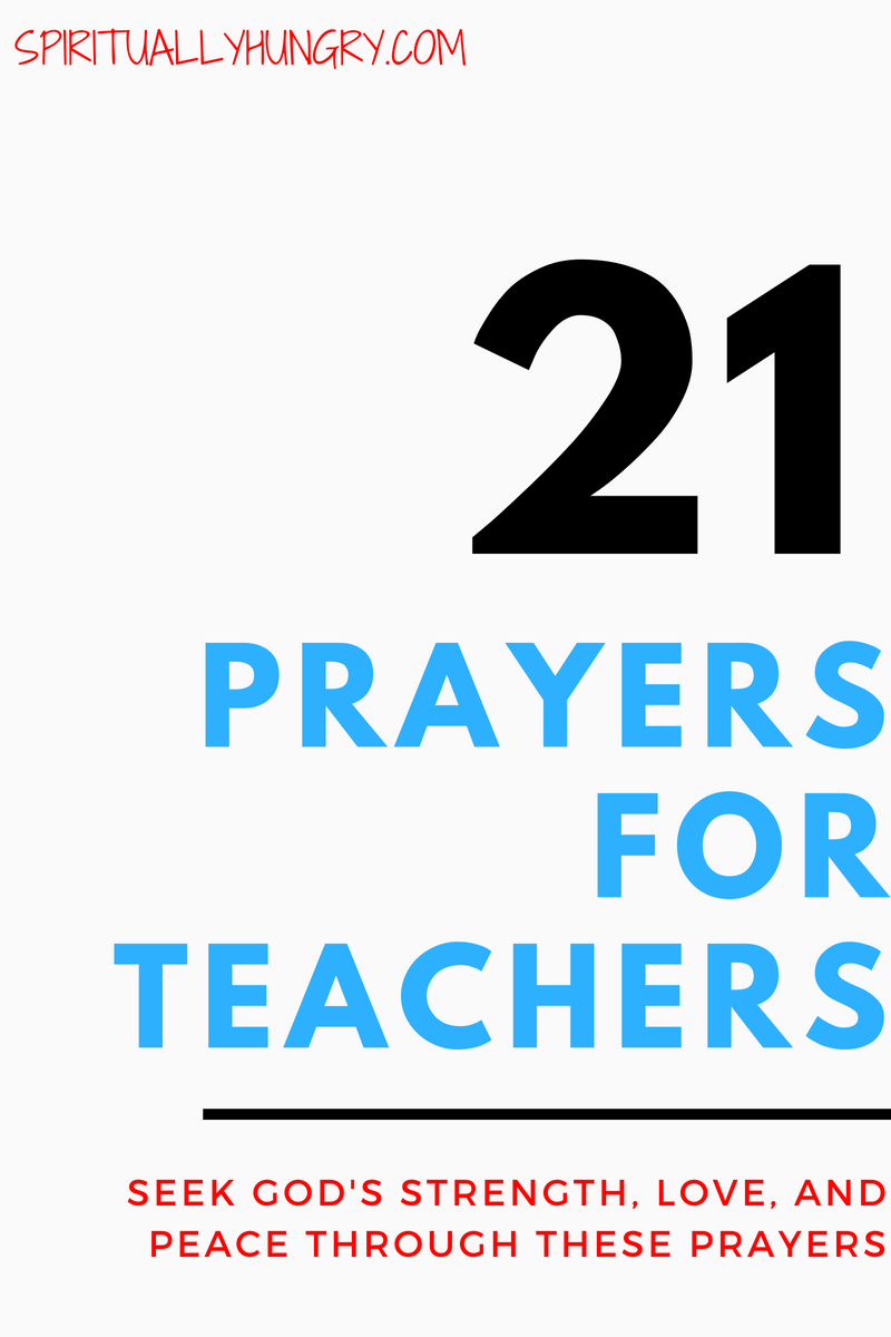 21 awesome prayers for teachers. Prayer for teachers is essential as it helps equip and prepare you for your very important role in life. These short prayers will help you ground yourself in the love, truth, and presence of God.